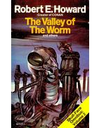The Valley of the Worm and others - Howard, Robert E.