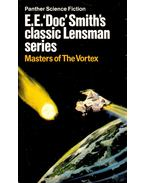 Masters of the Vortex – Original title: The Vortex Blaster - DOC' SMITH, E. E.
