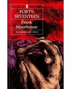 Forty-seventeen - MOORHOUSE, FRANK