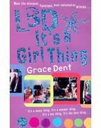 LBD It's a Girl Thing - DENT, GRACE