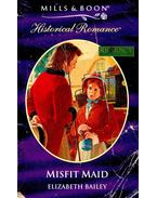 Misfit Maid - BAILEY, ELIZABETH