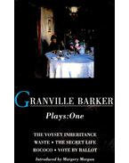 Plays: One – The Voysey Inheritance; Waste; The Secret Life; Rococo; Vote By Ballot - BARKER, GRANVILLE