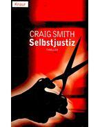 Selbstjustiz (Titel des Originals: Silent She Sleeps) - SMITH, CRAIG