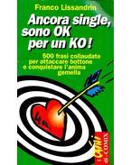 Ancora single, sono OK per un KO! - LISSANDRIN, FRANCO