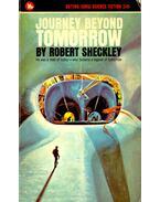 Journey Beyond Tomorrow - Sheckley, Robert