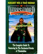 Darksword Adventures – The Complete Guide toVenturing in the Enchanted Realm of Thimhallan - WEIS, MARGARET – HICKMAN, TRACY