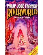 Riverworld and Other Stories - FARMER, PHILIPS JOSÉ