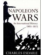 Napoleon's Wars - ESDAILE, CHARLES
