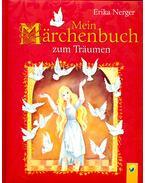 Mein Märchenbuch zum Träumen - NERGER, ERIKA