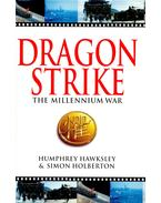 Dragon Strike – The Millennium War - HAWKSLEY, HUMPHREY – HOLBERTON, SIMON