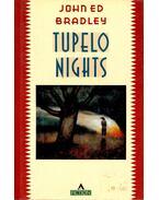 Tupelo Nights - BRADLEY, JOHN ED