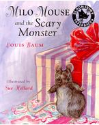 Milo Mouse and the Scary Monster - BAUM, LOUIS