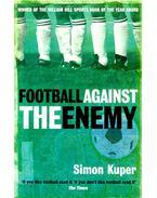 Football Against the Enemy - KUPER, SIMON