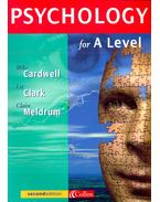 Psychology for A Level - CARDWELL, MIKE – CLARK, LIZ – MELDRUM, CLAIRE