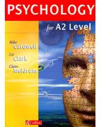 Psychology for A2 Level - CARDWELL, MIKE – CLARK, LIZ – MELDRUM, CLAIRE