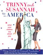 Trinny and Susannah Take on America - WOODALL, TRINNY – CONSTANTINE, SUSANNAH
