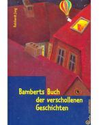Bamberts Buch der verschollenen Geschichten - JUNG, REINHARDT