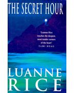 The Secret Hour - Rice, Luanne