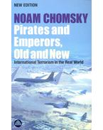 Pirates and Emperors, Old and New – International Terrorism in the Real World - Chomsky, Noam