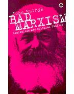 Bad Marxism – Capitalism and Cultural Studies - HUTNYK, JOHN