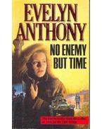 No Enemy But Time - Anthony, Evelyn