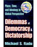 Dilemmas of Democracy & Dictatorship - RADU, MICHAEL S.