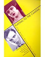 Playing to the Camera – Film Actors Discuss Their Craft - CARDULLO, BERT (ed)