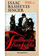 Trollkarlen fran Lublin - SINGER,ISAAC BASHEVIS