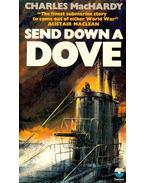 Send Down a Dove - MacHARDY, CHARLES
