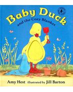 Baby Duck and the Cozy Blanket - HEST, AMY