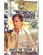 The Motorcycle Diaries – Notes on a Latin American Journey - GUEVARA, ERNESTO \