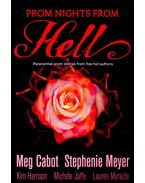 Prom Nights From Hell - CABOT, MEG – MEYER, STEPHENIE – HARRISON, KIM – JAFFE, MICHELE – MYACLE, LAUREN