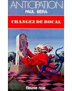 Changez de bocal - BÉRA, PAUL