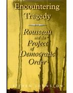 Encountering Tragedy – Rousseau and the Project of Democratic Order - JOHNSTON, STEVEN