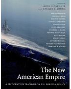 The New American Empire – A 21st Century Teach-In on U,S, Foreign Policy - GARDNER, LLOYD C, - YOUNG, MARILYN B, (ed)