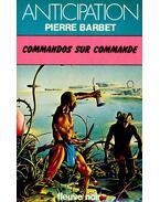 Commandos sur commande - Barbet, Pierre