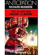 Tout va trés bien, Madame la Machine - BESSIÉRE, RICHARD