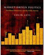 Market-Driven Politics - LEYS, COLIN