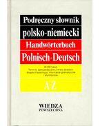 Podreczny slownik polsko-niemiecki – Handwörterbuch Polnisch-Deutsch - BZDEGA, ANDRZEJ – CHODERA, JAN – KUBICA, STEFAN
