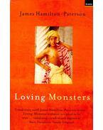 Loving Monsters - HAMILTON-PATERSON, JAMES