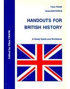 Handouts for British History - Frank Tibor, Magyarics Tamás