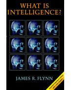 What is Intelligence? (Expanded Paperback Edition) - FLYNN, JAMES R.