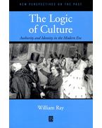 The Logic of Culture – Authority and Identity in the Modern Era - RAY, WILLIAM