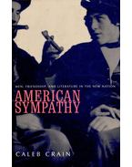 American Sympathy – Men, Friendship, and Literature in the New Nation - CRAIN, CALEB