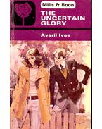 The Uncertain Glory - IVES, AVERIL