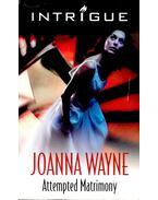 Attempted Matrimony - WAYNE, JOANNA