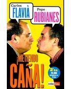 ¡Metiendo Caña! - FLAVIÁ, CARLES – RUBIANES, PEPE