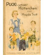 Pucki – unser Mütterchen - TROTT, MAGDA