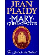 Mary – Queen of Scots - Plaidy, Jean