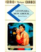 Sayonara, mon amour... - FRANCIS, SHARON